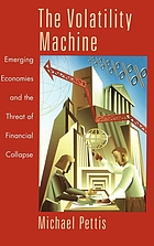 The volatility machine : emerging economies and the threat of financial collapse