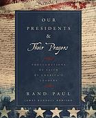 Our presidents & their prayers : proclamations of faith by America's leaders