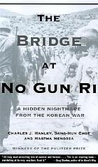 The bridge at No Gun Ri : a hidden nightmare from the Korean War