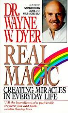 Real magic : creating miracles in everyday life