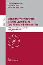 Evolutionary computation, machine learning and data mining in bioinformatics : 11th European Conference, EvoBIO 2013, Vienna, Austria, April 3-5, 2013 : proceedings