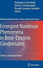 Emergent nonlinear phenomena in Bose-Einstein condensates : theory and experiment