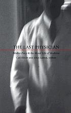 The last physician : Walker Percy and the moral life of medicine