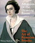 Amazons in the drawing room : the art of Romaine Brooks