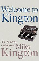 Welcome to Kington : the Selected Columns of Miles Kington