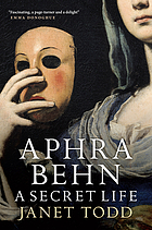 Aphra Behn : a secret life