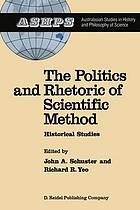 The Politics and rhetoric of scientific method : historical studies
