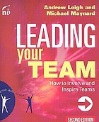 Leading your team : how to involve and inspire teams
