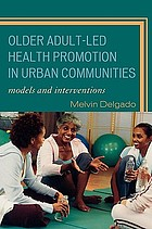 Older adult-led health promotion in urban communities : models and interventions