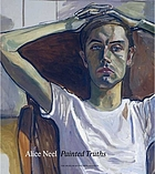 Alice Neel : painted truths