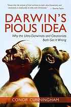 Darwin's pious idea : why the ultra-darwinists and creationists both get it wrong