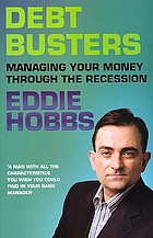Debt busters : managing your money through the recession
