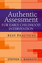 Authentic assessment for early childhood intervention : best practices
