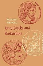 Jews, Greeks and Barbarians : aspects of the Hellenization of Judaism in the pre-Christian period