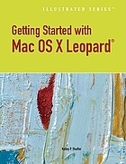 Getting started with Mac OS X Leopard : illustrated