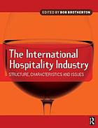 The International hospitality industry : structure, characteristics and issues