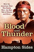 Blood and thunder : an epic of American west