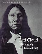 Red Cloud :  photographs of a Lakota chief