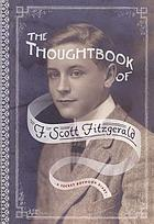 The thoughtbook of F. Scott Fitzgerald : a secret boyhood diary