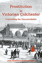 Prostitution in Victorian Colchester : controlling the uncontrollable