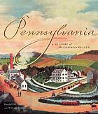 Pennsylvania : a history of the Commonwealth