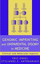 Genomic imprinting and uniparental disomy in medicine : clinical and molecular aspects