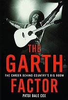 The Garth factor : the career behind country's big boom