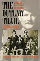 The outlaw trail; a history of Butch Cassidy and his Wild Bunch.