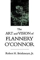 The art & vision of Flannery O'Connor