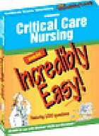 Critical care nursing made incredibly easy!.