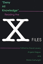 Deny all knowledge : reading The X files