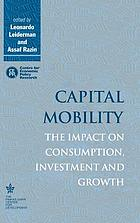 Capital mobility : the impact on consumption, investment, and growth