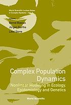 Complex population dynamics : nonlinear modeling in ecology, epidemiology, and genetics