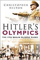 Hitler's Olympics : the 1936 Berlin Olympic Games