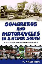 Sombreros and motorcycles in a newer South : the politics of aesthetics in South Carolina's tourism industry