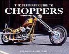 The ultimate guide to choppers