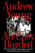 An easy burden : a memoir of the civil rights movement and the transformation of America