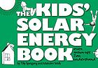 The kid's solar energy book : even grown-ups can understand