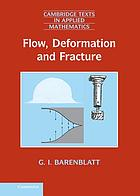 Flow, deformation and fracture : lectures on fluid mechanics and the mechanics of deformable solids for mathematicians and physicists