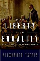 For liberty and equality : the life and times of the Declaration of Independence