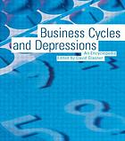 Business cycles and depressions : an encyclopedia