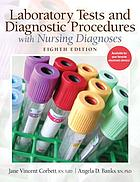 Laboratory tests and diagnostic procedures : with nursing diagnoses