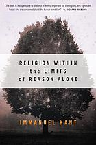 Religion within the limits of reason alone