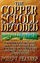 The Copper Scroll decoded : one man's search for the fabulous treasures of ancient Egypt