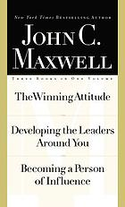 The winning attitude ; Developing the leaders around you ; Becoming a person of influence
