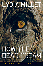 How the dead dream : a novel