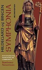 Symphonia : a critical edition of the Symphonia armonie celestium revelationum [Symphony of the harmony of celestial revelations]