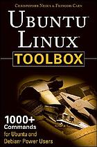 Ubuntu Linux toolbox : 1000+ commands for Ubuntu and Debian power users
