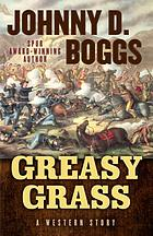 GREASY GRASS : A Story of the Little Big Horn