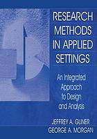 Research methods in applied settings : an integrated approach to design and analysis